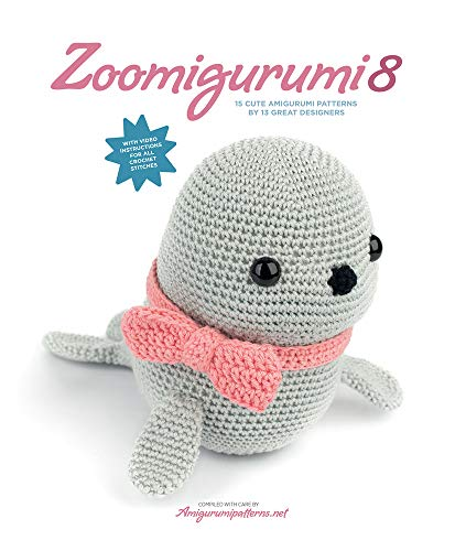 Zoomigurumi 8: 15 Cute Amigurumi Patterns by 13 Great Designers