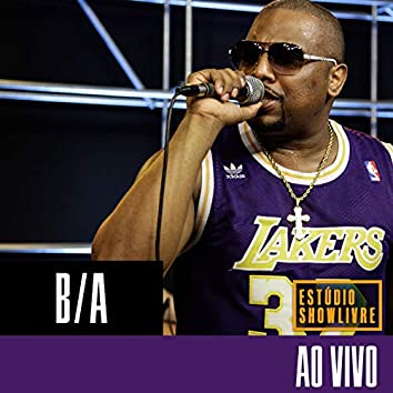 B/A no Estúdio Showlivre (Ao Vivo)
