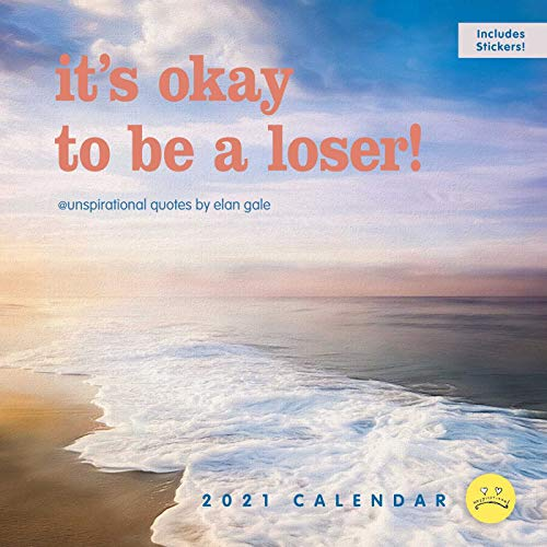 Unspirational 2021 Wall Calendar: it's okay to be a loser!