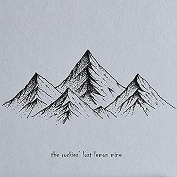 The Rockies' Lost Lemon Mine