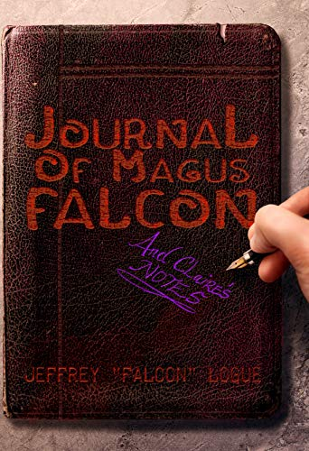 The Journal of Magus Falcon: with Claire's notes (Dungeon Wars Book 3) (English Edition)