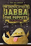 The Surprise Attack of Jabba the Puppett: An Origami Yoda Book (Origami Yoda 4)