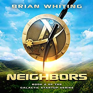 Neighbors: Book 2 of the Galactic Startup Series                   Written by:                                                                                                                                 Brian Whiting                               Narrated by:                                                                                                                                 Daniel McColly                      Length: 8 hrs and 59 mins     Not rated yet     Overall 0.0