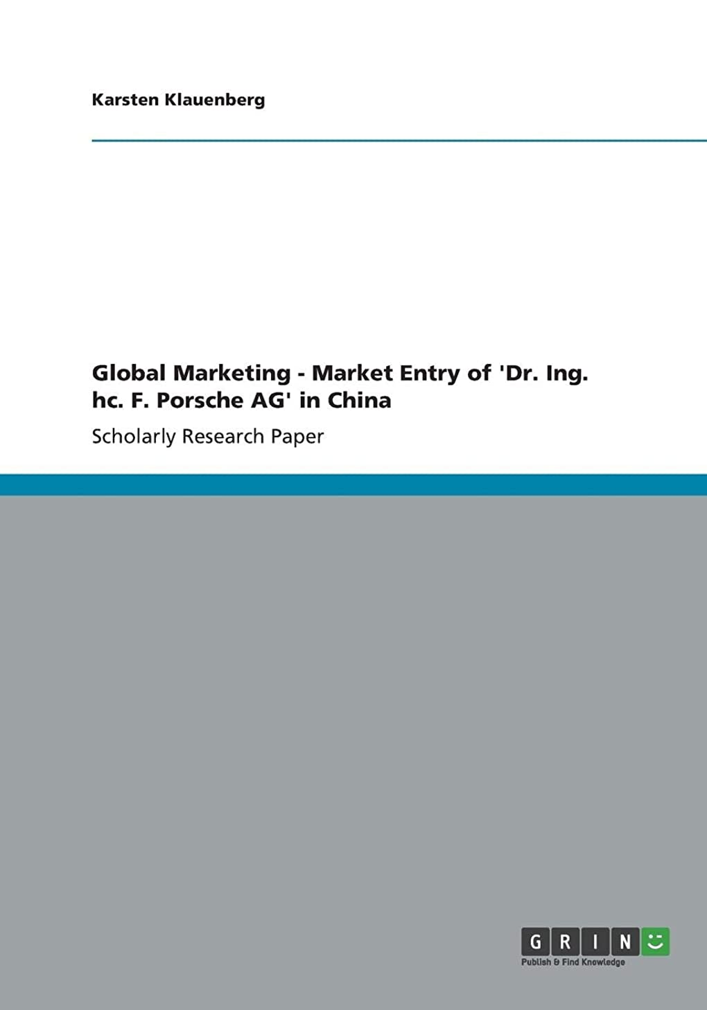 Global Marketing - Market Entry of 'Dr. Ing. hc. F. Porsche AG' in China