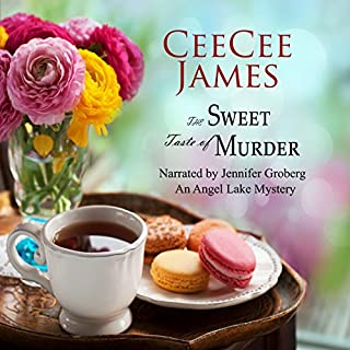 The Sweet Taste of Murder     An Angel Lake Mystery              By:                                                                                                                                 CeeCee James                               Narrated by:                                                                                                                                 Jennifer Groberg                      Length: 4 hrs and 33 mins     193 ratings     Overall 4.0
