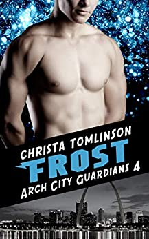 FROST: A Superhero Romance (Arch City Guardians Book 4) by [Christa Tomlinson]