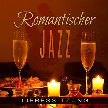 Romantischer Jazz – Liebessitzung: Sexy Musik für sinnlichen Abend, Instrumentaler Hintergrund für eine romantische Nacht