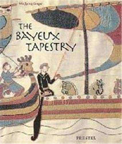 The Bayeux Tapestry: Monument to a Norman Triumph