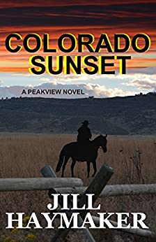 Colorado Sunset (Peakview Series Book 1) by [Jill Haymaker]