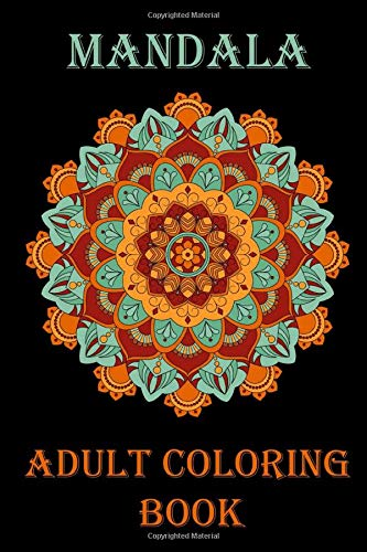 Mandala Adult Coloring Book: An Adult Coloring Book with Fun, Easy, and Relaxing Coloring Pages| Anti-stress book | Hand Drawn Designs Printed on Artist Quality Paper | Glossy Cover
