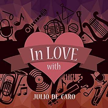 In Love with Julio De Caro