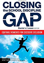 Closing the School Discipline Gap: Equitable Remedies for Excessive Exclusion (Disability, Culture, and Equity Series)
