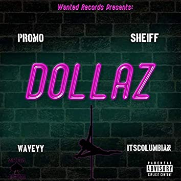 Dollaz (feat. Sheiff, Waveyy & ItsColumbian)