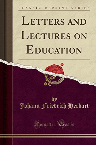 Herbart, J: Letters and Lectures on Education (Classic Repri