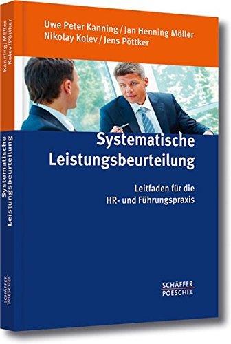 Systematische Leistungsbeurteilung: Leitfaden für die HR- und Führungspraxis by Uwe Peter Kanning (2013-01-21)