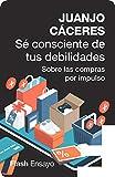 Sé consciente de tus debilidades: Sobre las compras por impulso