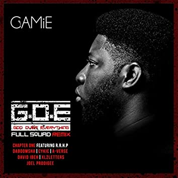 G.O.E (God over Everything) [Full Squad Remix] [Chapter One] [feat. R.R.H.P, Daboomsha, Cykic, A-Verse, Daye Ibeh, Xl2letters & Joel Prodigee]
