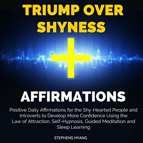 Triumph over Shyness Affirmations audiobook cover art