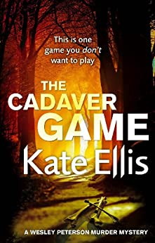 The Cadaver Game: Book 16 in the DI Wesley Peterson crime series by [Kate Ellis]