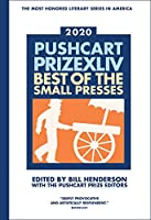 Pushcart Prize Xliv 2020: Best of the Small Presses