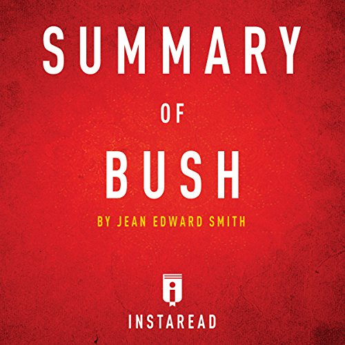 Summary of Bush by Jean Edward Smith | Includes Analysis audiobook cover art