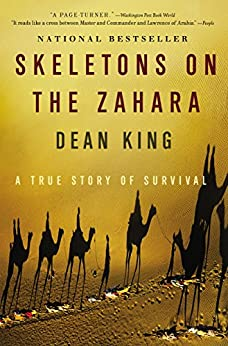 Skeletons on the Zahara: A True Story of Survival by [Dean King]
