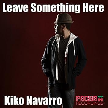 Leave Something Here (feat. Dee 7, Antonia Ferra)