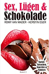 Sex, Lügen & ... / SEX, LÜGEN & SCHOKOLADE: NACKTE TATSACHEN, SKURRILES & FAMOSES Taschenbuch
