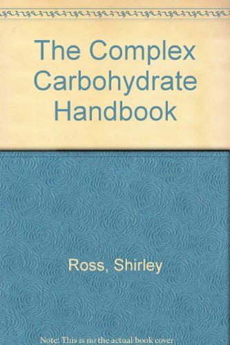 The Complex Carbohydrate Handbook