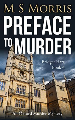 Preface to Murder: An Oxford Murder Mystery (Bridget Hart Book 6) by [M S Morris]