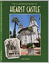 The Illustrated History of Hearst Castle