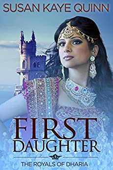 First Daughter (The Royals of Dharia, Book Three) by [Susan Kaye Quinn]