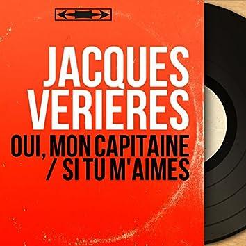 Oui, mon capitaine / Si tu m'aimes (feat. Georges Cavano et son orchestre) [Mono Version]