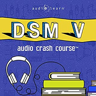 DSM v Audio Crash Course - Complete Review of the Diagnostic and Statistical Manual of Mental Disorders, 5th Edition (DSM-5) audiobook cover art