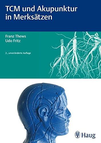 Thews, Franz<br />TCM und Akupunktur in Merksätzen - jetzt bei Amazon bestellen