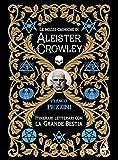 Le nozze alchemiche di Aleister Crowley. Itinerari letterari con la grande bestia