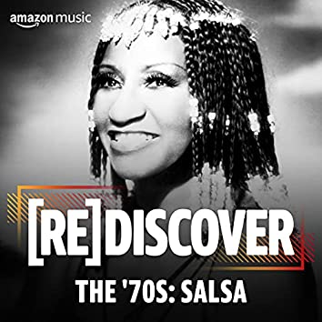 REDISCOVER The '70s: Salsa