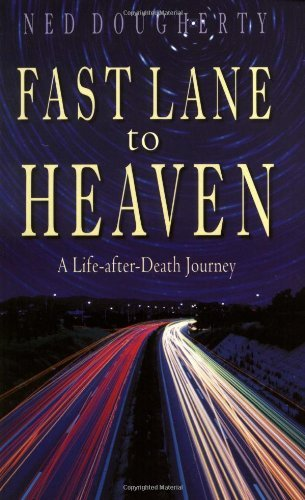 Fast Lane to Heaven: A Life-After-Death Journey (Life After Death Journey)
