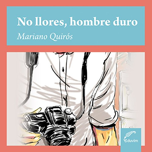 No llores, hombre duro [Do Not Cry, Tough Man] audiobook cover art