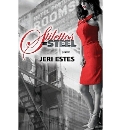 [Stilettos and Steel]Stilettos and Steel BY Estes, Jeri(Author)Paperback