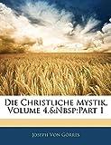 Die Christliche Mystik, Vierter Band, Erste Abtheilung (German Edition)