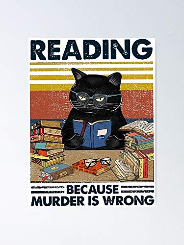 AZSTEEL Reading Because Murder is Wrong Funny Gift for Cat Lover Poster