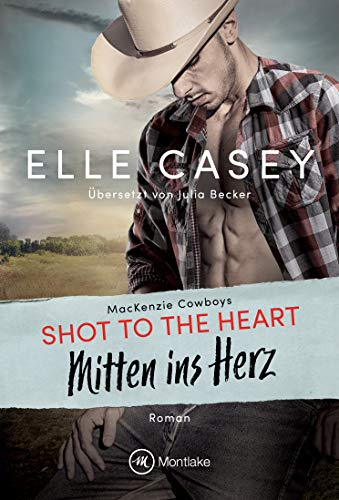Shot to the Heart - Mitten ins Herz (MacKenzie Cowboys 2)