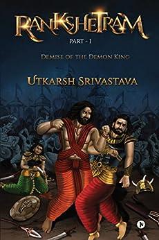 Rankshetram Part-1: Demise of the Demon King by [Utkarsh Srivastava]