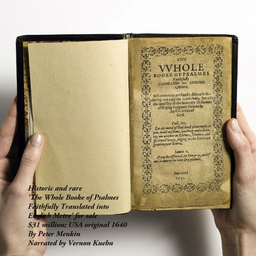 Historic and Rare: 'The Whole Booke of Psalmes Faithfully Translated into English Metre' (1640) Is for Sale - for $31 Million                   By:                                                                                                                                 Peter Menkin                               Narrated by:                                                                                                                                 Vernon Kuehn                      Length: 18 mins     Not rated yet     Overall 0.0