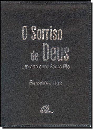 O Sorriso de Deus Um Ano com Padre Pio Capa Preta