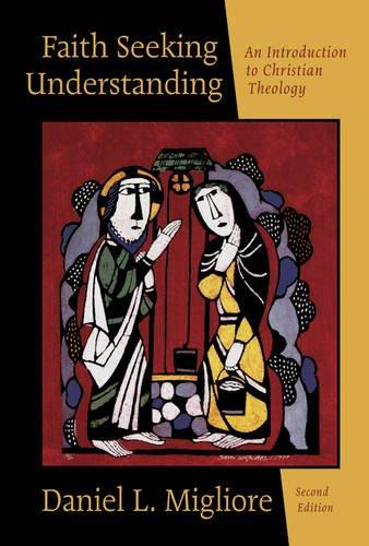 Faith Seeking Understanding: An Introduction to Christian...