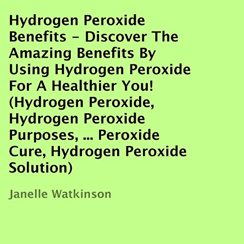 Hydrogen Peroxide Benefits audiobook cover art