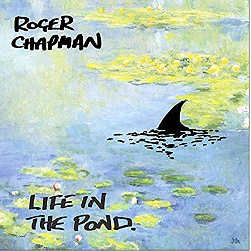 Roger Chapman: Life in the Pond (Audio CD)
