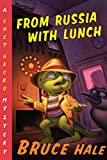 From Russia with Lunch: A Chet Gecko Mystery (14)